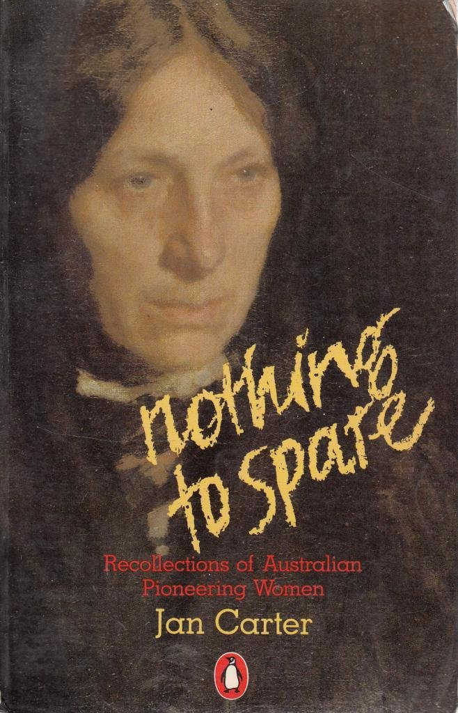 Image for Nothing to Spare: Recollections of Australian Pioneering Women