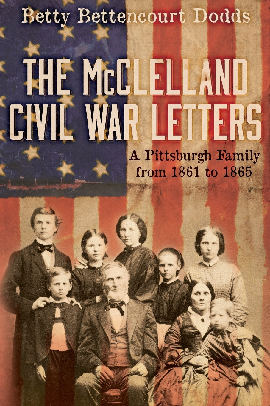 Image for The McClelland Civil War Letters: A Pittsburgh Family from 1861 to 1865