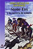 Image for Stone Fox y la carrera de trineos / Stone Fox and the Sled Race (Cuatro Vientos, 113) (Spanish Edition)
