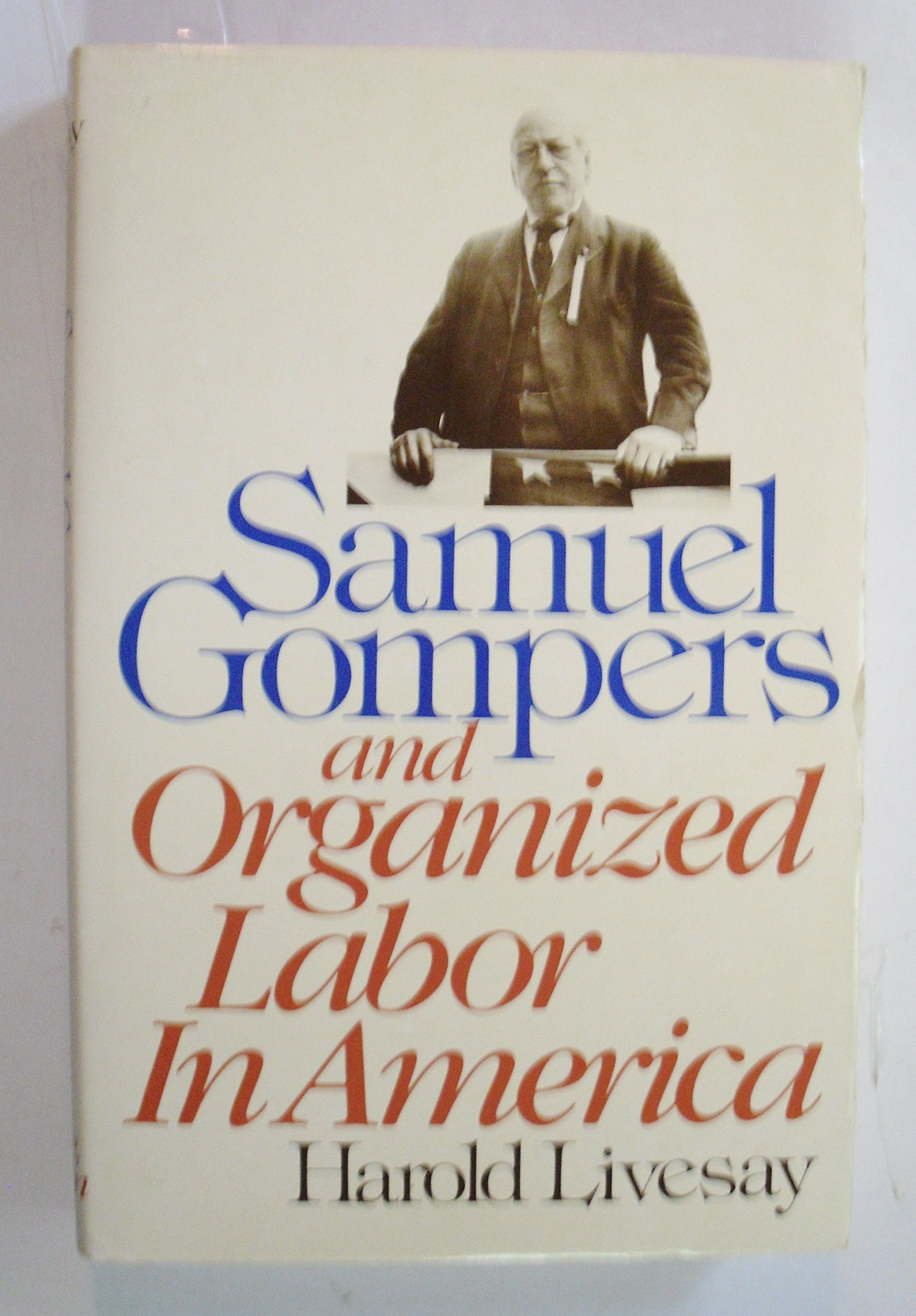 Image for Samuel Gompers and Organized Labor In America (Library of American Biography)