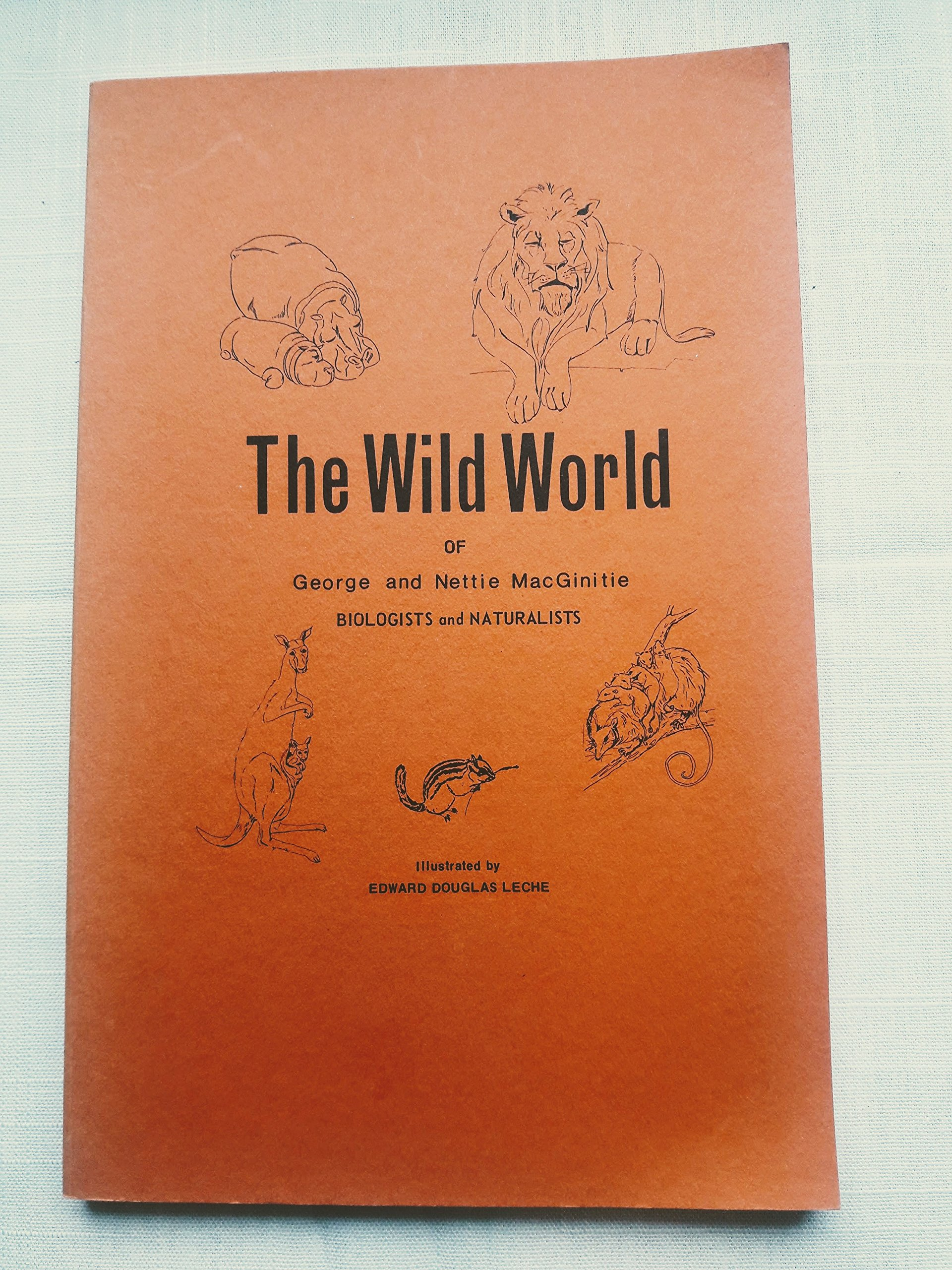 Image for The wild world of George and Nettie MacGinitie, biologists and naturalists