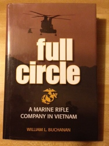 Image for FULL CIRCLE A Marine Rifle Company in Vietnam