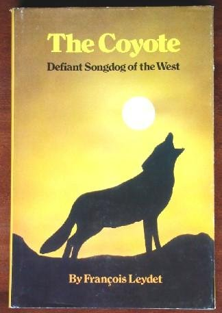 Image for The coyote: Defiant songdog of the West