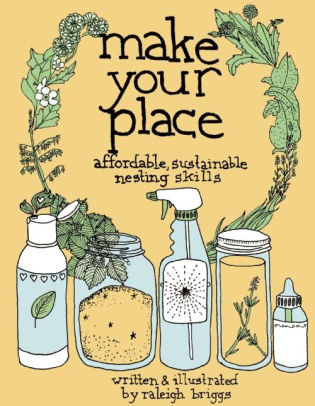 Image for Make Your Place: Affordable & Sustainable Nesting Skills (DIY)