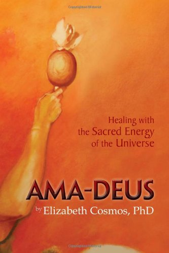 Image for AMA-Deus: Healing with the Sacred Energy of the Universe