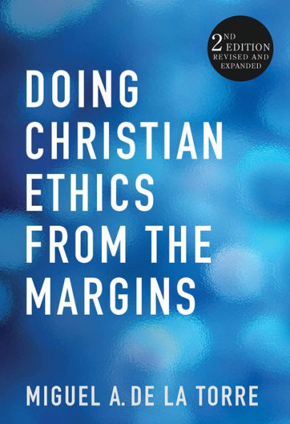 Image for Doing Christian Ethics from the Margins: 2nd Edition Revised and Expanded