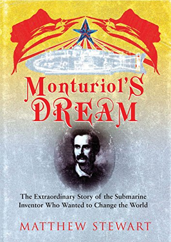 Image for Monturiol's Dream : The Extraordinary Story of the Submarine Inventor Who Wanted to Save the World