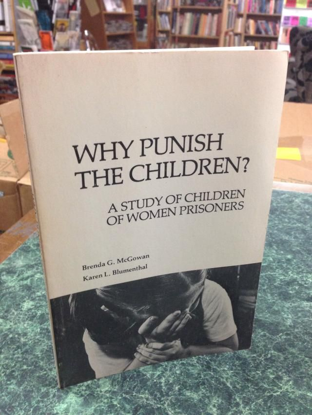 Image for Why punish the children? : A study of children of women prisoners