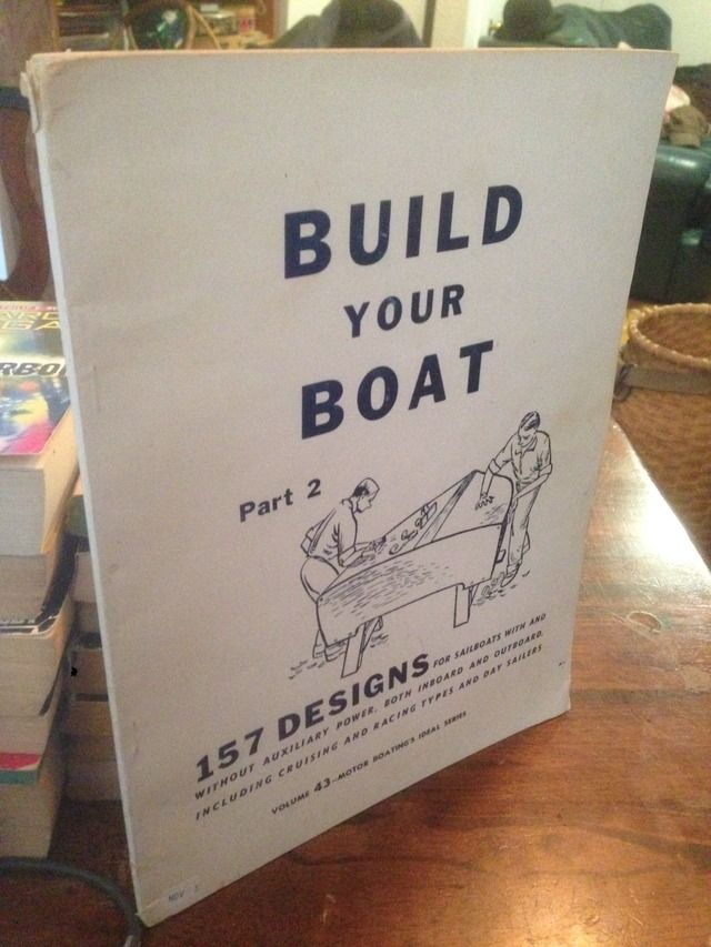 Image for BUILD YOUR BOAT Part 2 (Two) 157 Designs for Sailboats with and without Auxiliary Power, both Inboard and Outboard... Vol. 43