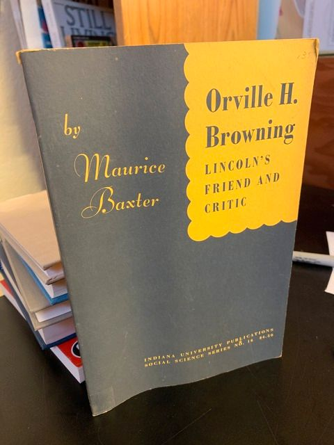 Image for Orville H. Browning, Lincoln's friend and critic.