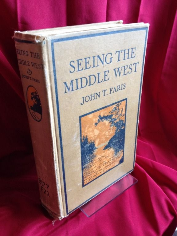 Image for Seeing The Middle West by Faris, John T. by Faris, John T.