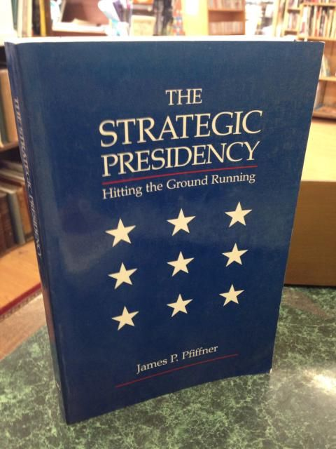 Image for The strategic presidency: Hitting the ground running