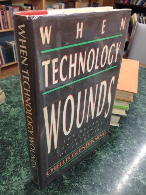 Image for When Technology Wounds: The Human Consequences of Progress