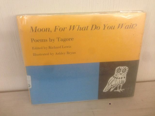 Image for Moon, For What Do You Wait? (Poems by Tagore)