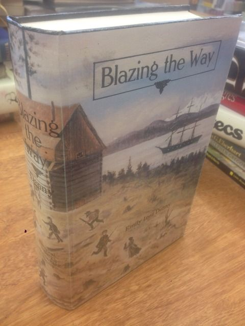 Image for Blazing the Way: True Stories, Songs and Sketches of Puget Sound and Other Pioneers