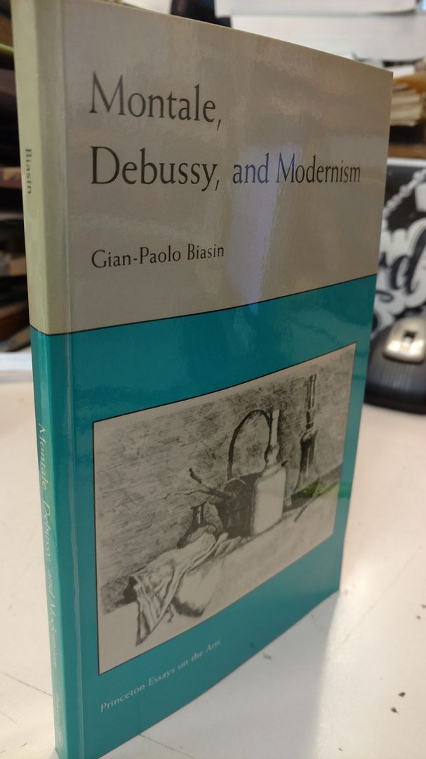 Image for Montale, Debussy, and Modernism (Princeton Essays on the Arts)