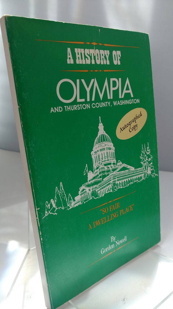 Image for A History of Olympia and Thurston County, Washington aka So Fair A Dwelling Place