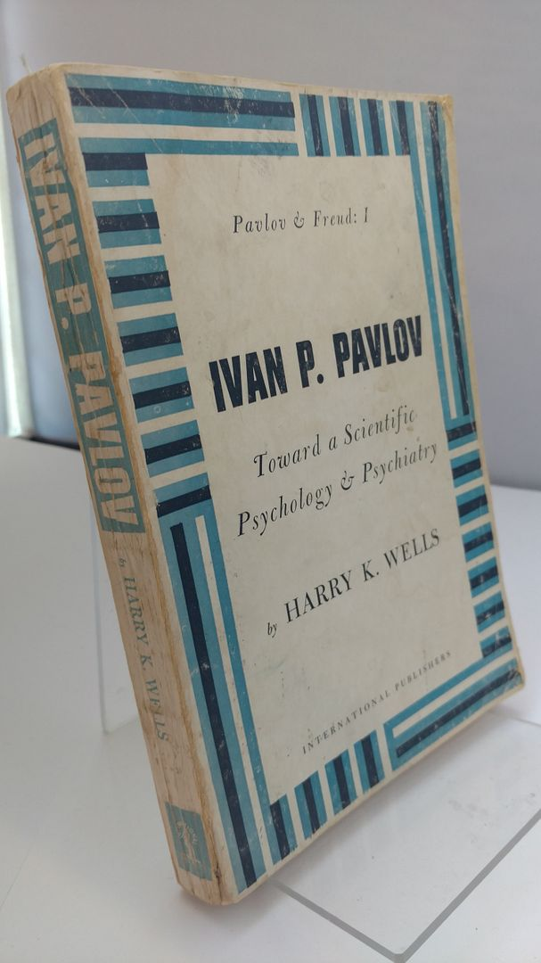 Image for Ivan P. Pavlov: Toward a scientific psychology and psychiatry (Pavlov and Freud)