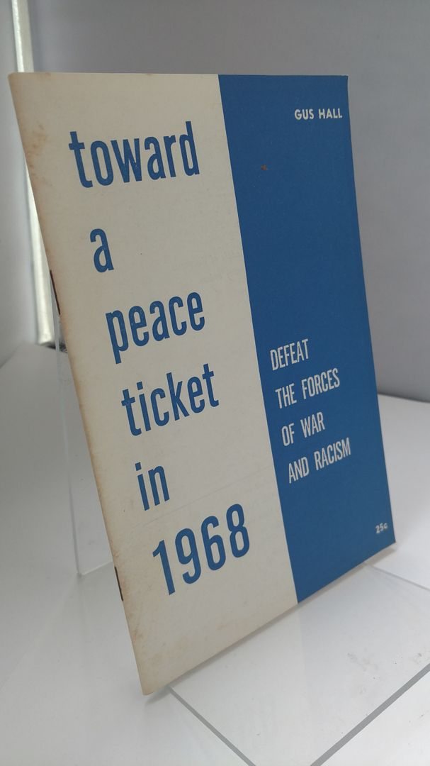 Image for TOWARD A PEACE TICKET IN 1968: Defeat the Forces of War and Racism