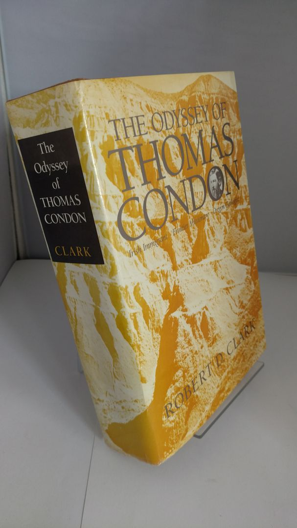 Image for The Odyssey of Thomas Condon: Irish Immigrant : Frontier Missionary : Oregon Geologist