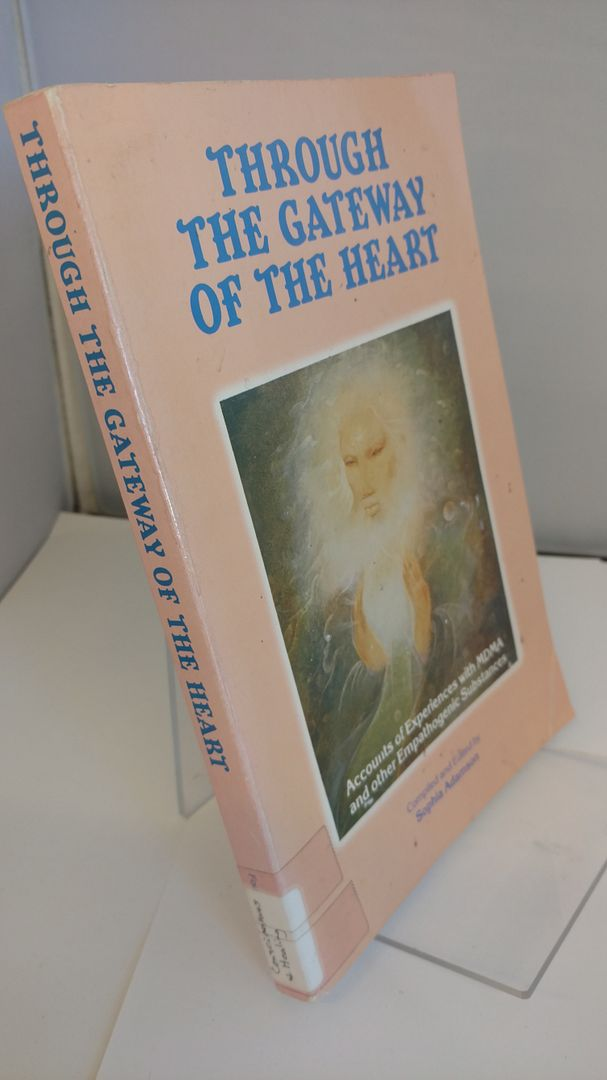 Image for Through the Gateway of the Heart: Accounts of Experiences with MDMA and Other Emphathogenic Substances