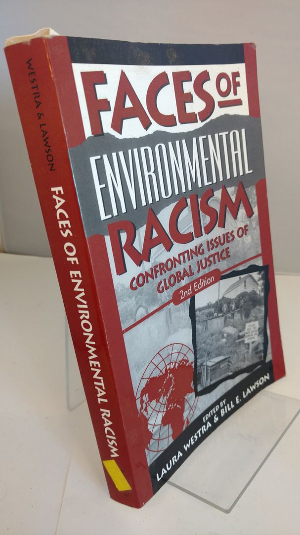 Image for Faces of Environmental Racism: Confronting Issues of Global Justice (Studies in Social, Political, and Legal Philosophy)