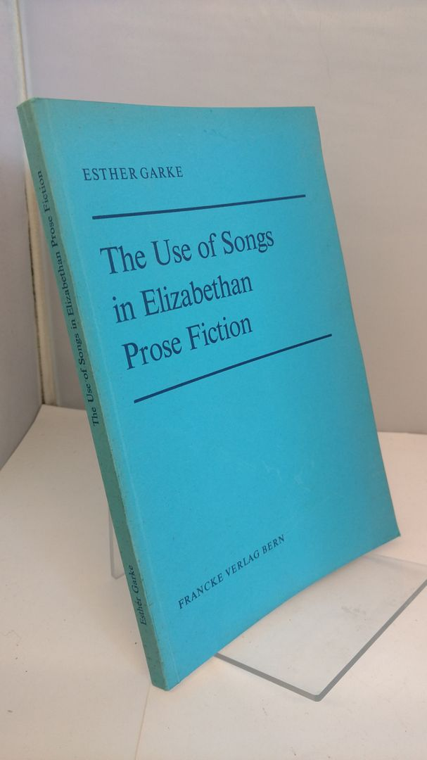 Image for The Use of Songs in Elizabethan Prose Fiction