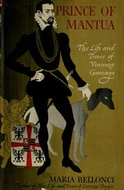 Image for A Prince Of Mantua: The Life And Times Of Vincenzo Gonzaga by Bellonci, Maria