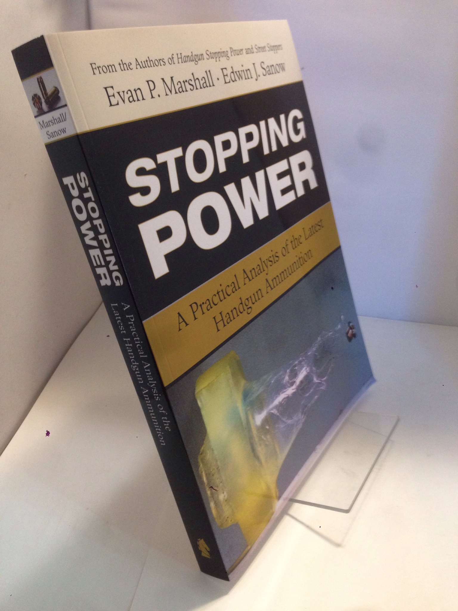 Image for Stopping Power: A Practical Analysis of the Latest Handgun Ammunition