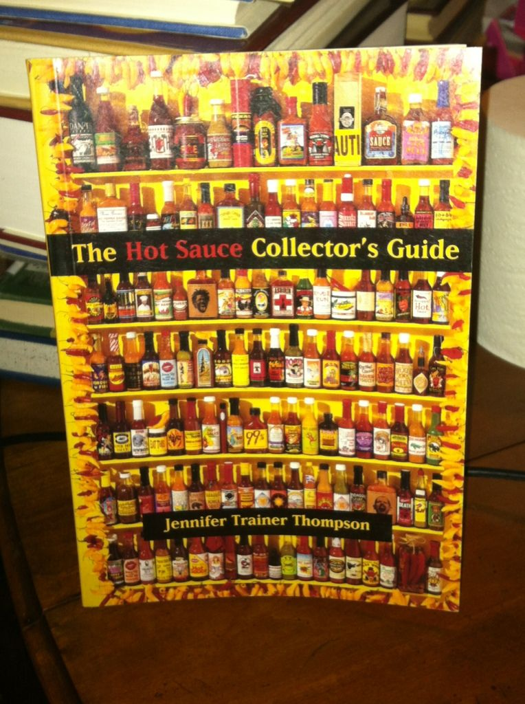 Image for The Hot Sauce Collector's Guide: Everything You Need for Your Hot Sauce Collection, a Book for Collectors, Retailers, Manufacturers and Lovers of All Things Hot