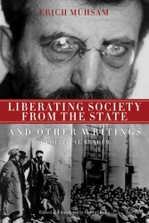 Image for Liberating Society from the State and Other Writings: A Political Reader