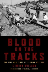 Image for Blood on the Tracks: The Life and Times of S. Brian Willson