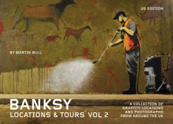Image for Banksy Locations & Tours Volume 2: A Collection of Graffiti Locations and Photographs from Around the UK (2)