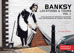 Image for Banksy Locations & Tours Volume 1: A Collection of Graffiti Locations and Photographs in London, England (1)