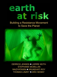 Image for Earth at Risk: Building a Resistance Movement to Save the Planet
