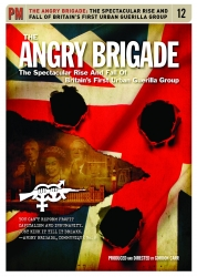 Image for The Angry Brigade: The Spectacular Rise and Fall of Britain's First Urban Guerilla Group