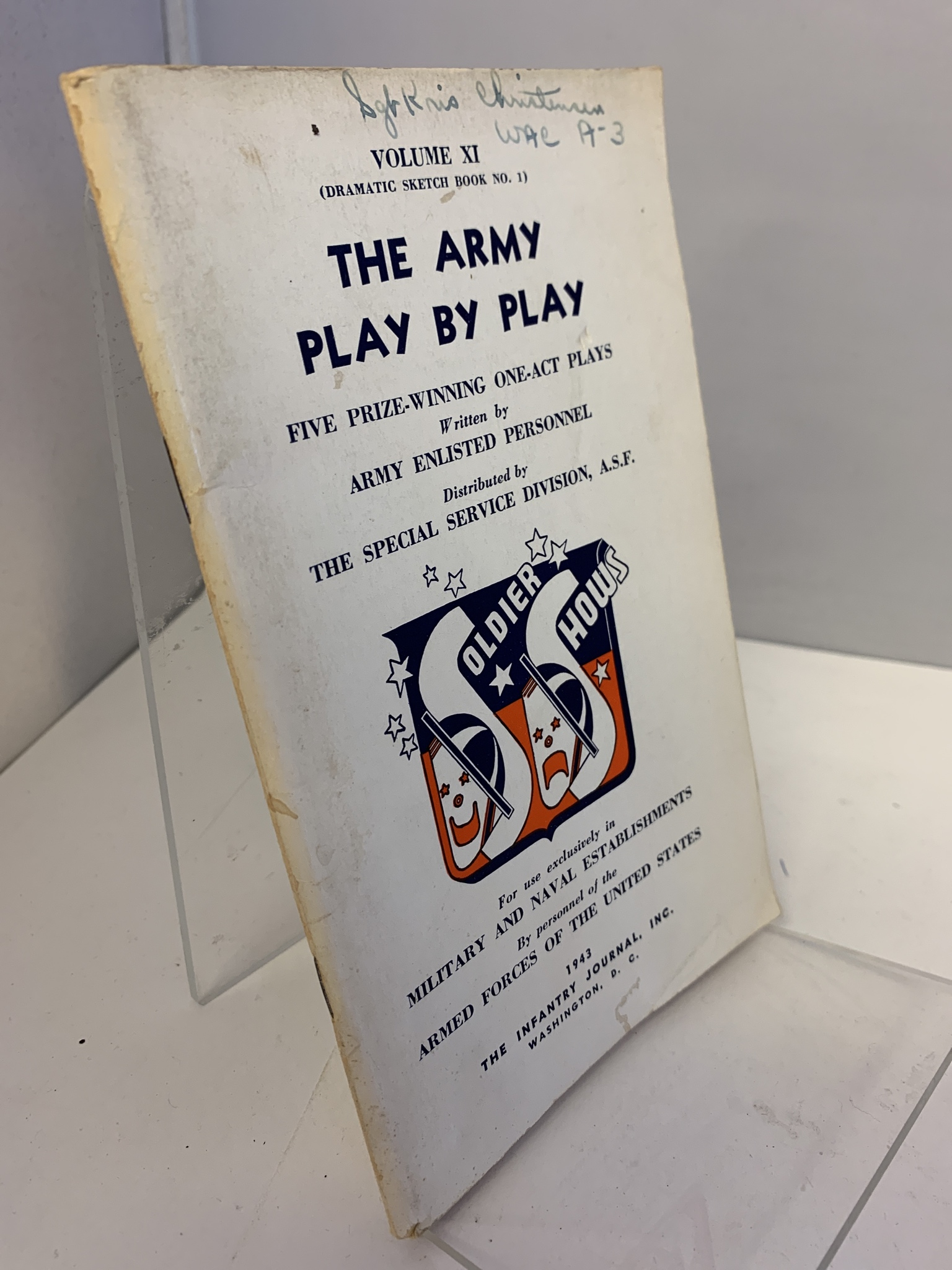 Image for THE ARMY PLAY BY PLAY, FIVE PRIZE-WINNING ONE-ACT PLAYS. VOLUME XI (DRAMATIC SKETCH BOOK NO.1) FOR USE EXCLUSIVELY IN MILITRAY AND NAVAL ESTABLISHMENTS BY PERSONNEL OF THE ARMED FORCES OF THE UNITED STATES