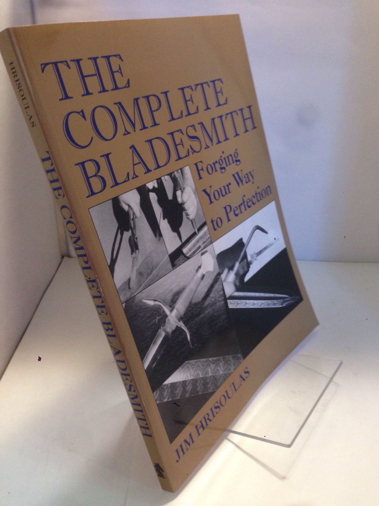 Image for The Complete Bladesmith: Forging Your Way To Perfection