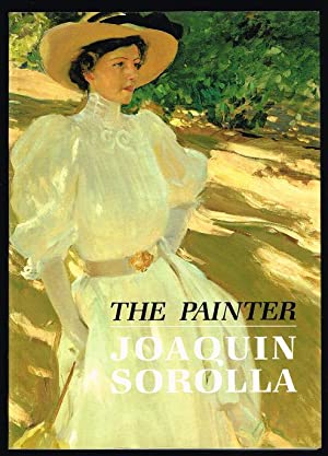 Image for The Painter: Joaquin Sorolla y Bastida.