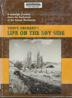 Image for Life on the Dry Side: A Nostalgic Journey Down the Backroads of the Inland Northwest