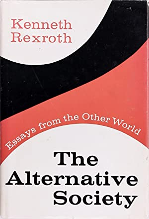 Image for The alternative society : essays from the other world.