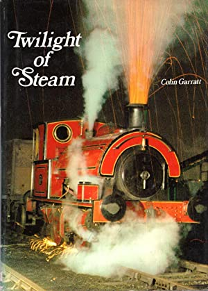 Image for Twilight of steam; (Last steam locomotives of the world)
