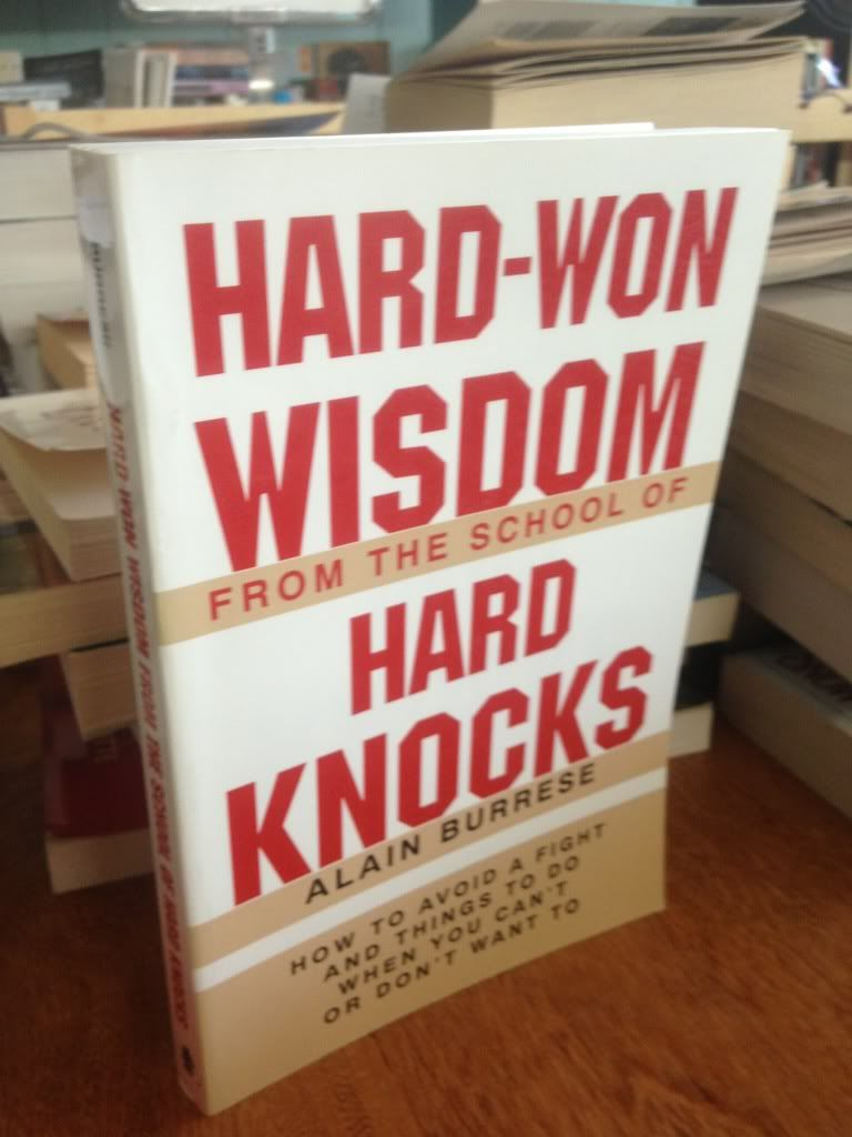 Image for Hard Won Wisdom From The School Of Hard Knocks: How To Avoid A Fight And Things To Do When You Can???t Or Don???t Want To