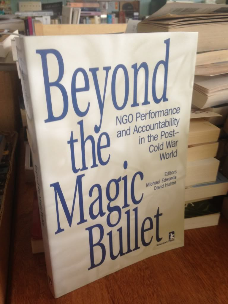 Image for Beyond the Magic Bullet: NGO Performance and Accountability in the Post-Cold War World (Kumarian Press Books on International Development)