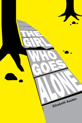 Image for The Girl Who Goes Alone by Austen, Elizabeth